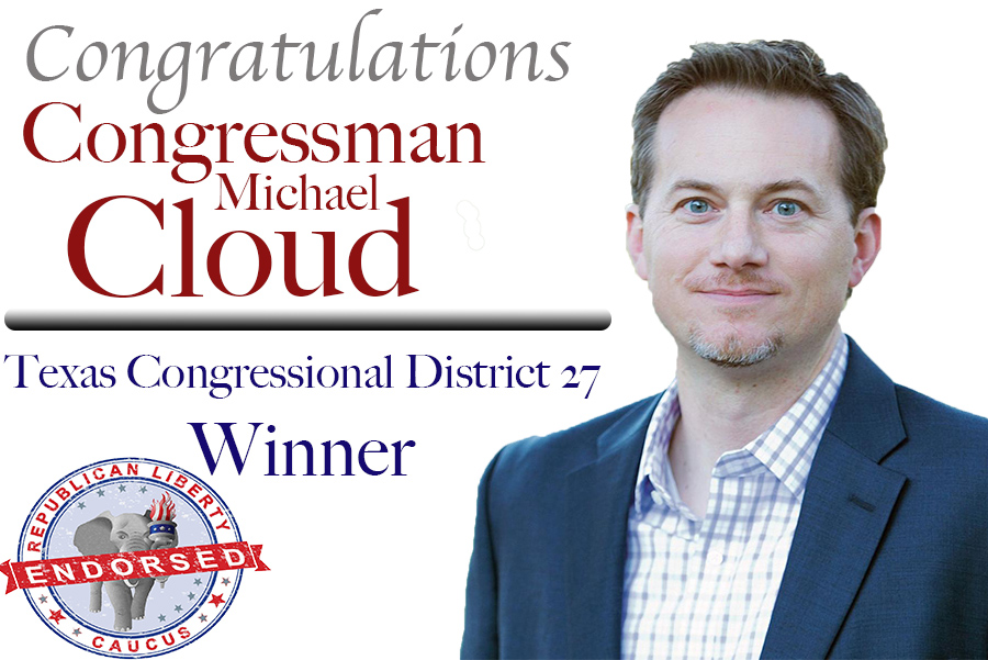 The Republican Liberty Caucus Congratulates Michael Cloud on His Primary Election Win